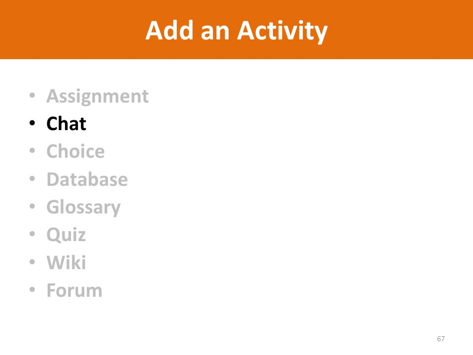 Add an Activity Assignment Chat Choice Database Glossary Quiz Wiki Forum 67
