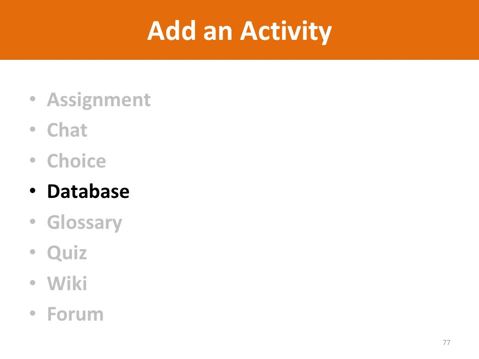 Add an Activity Assignment Chat Choice Database Glossary Quiz Wiki Forum 77