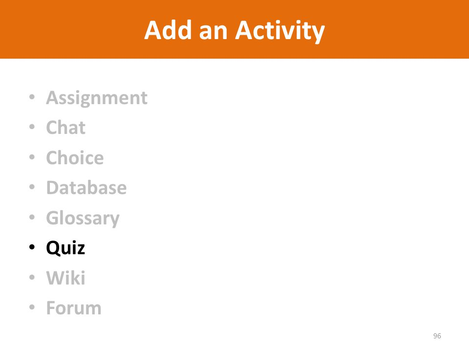 Add an Activity Assignment Chat Choice Database Glossary Quiz Wiki Forum 96