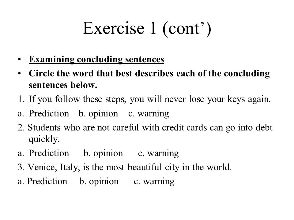 write concluding sentence essay Conclusion paragraphs can be tricky to write, but a clear conclusion can sum up your main points and leave your reader with a clear sense of what to take away from your overall essay creating a strong essay means making sure that you have a clear introduction , several body paragraphs, and an equally strong conclusion.
