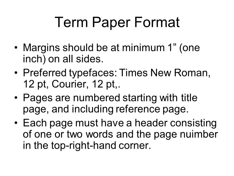 format for writing a term paper Research paper outline examples retrieved apr 01, 2018 from explorablecom: 75 example of a paper 2 76 mla writing format 761 citations 77 apa writing.