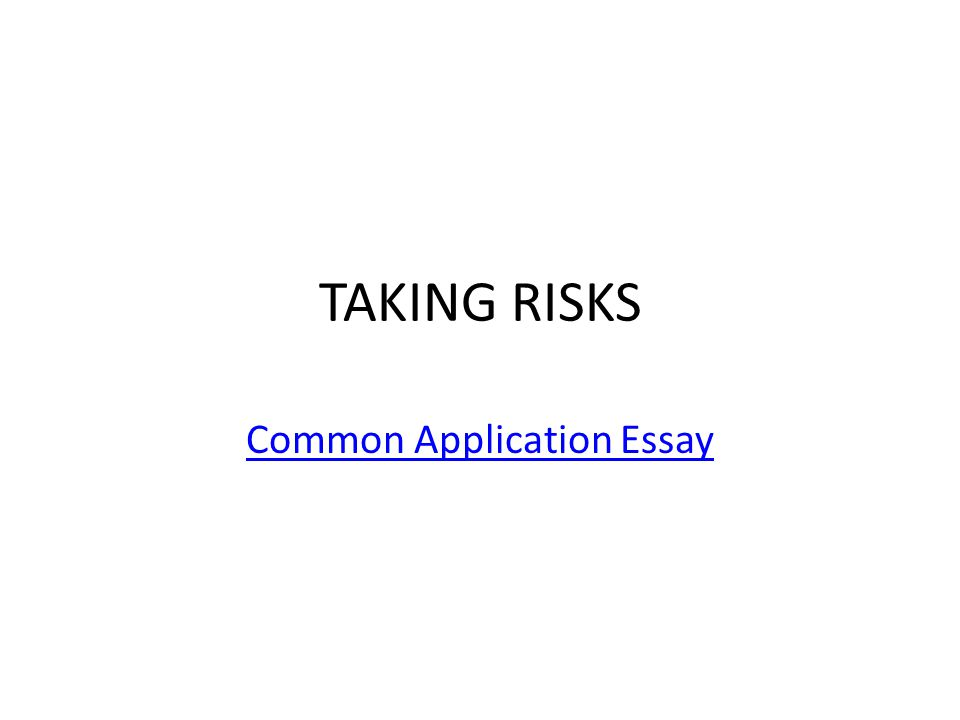 taking risks common application essay anecdote a short  1 taking risks common application essay