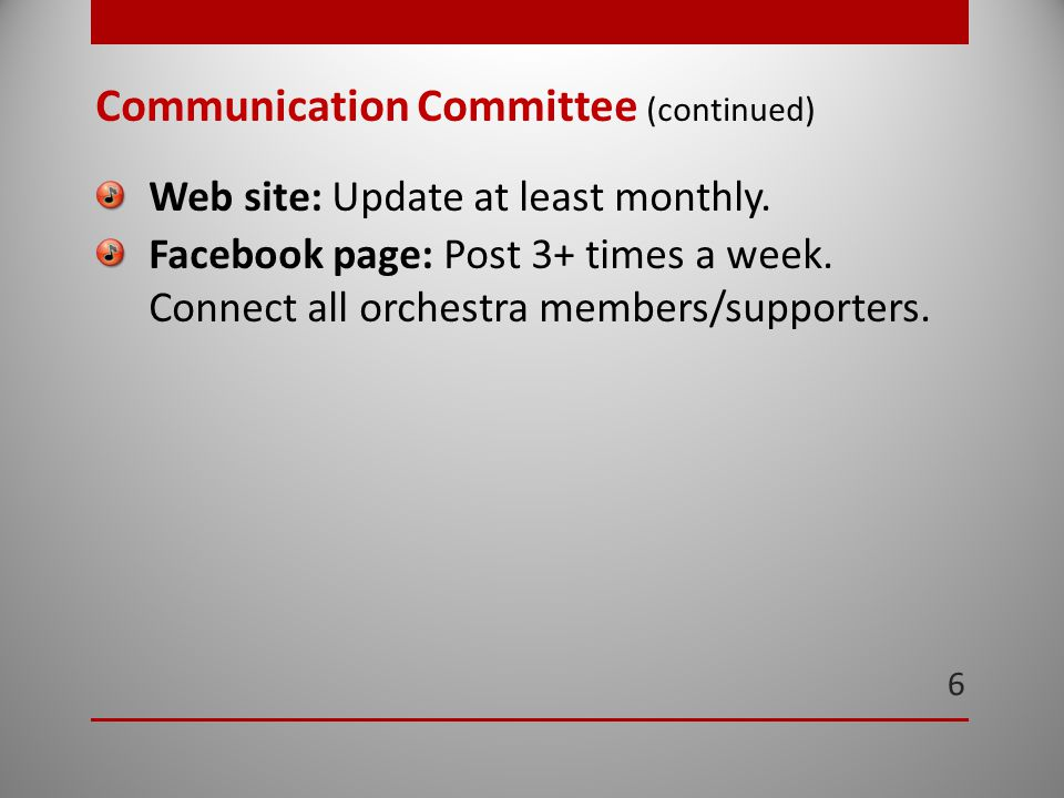 6 Communication Committee (continued) Web site: Update at least monthly.