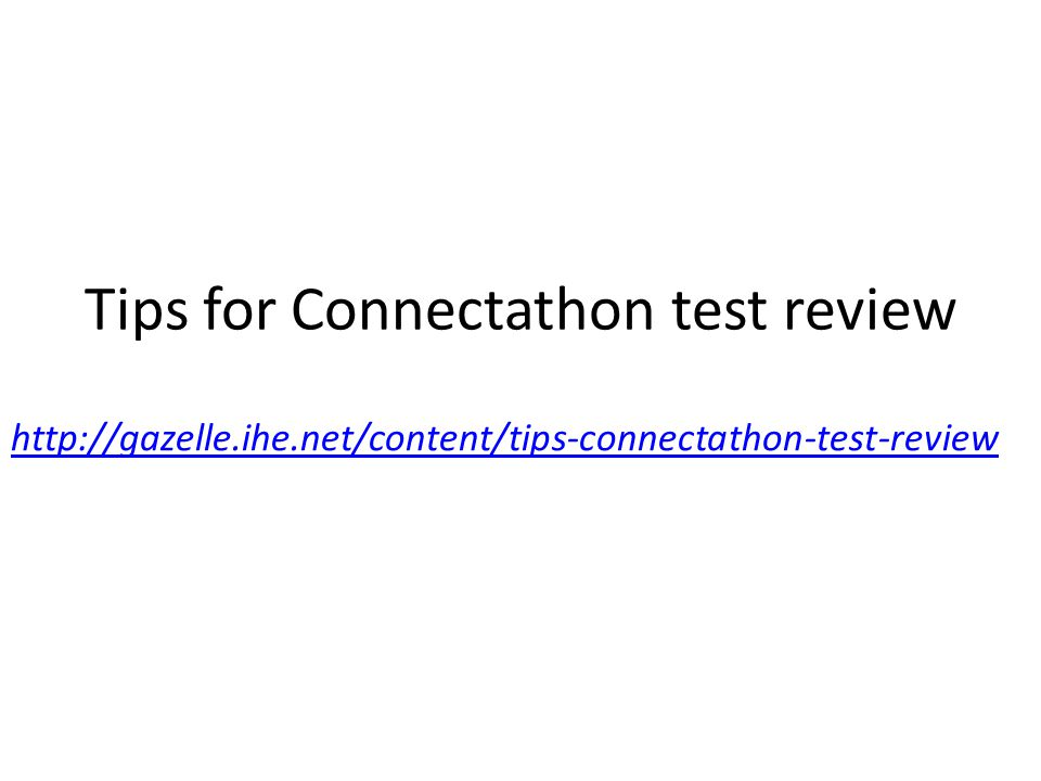Tips for Connectathon test review