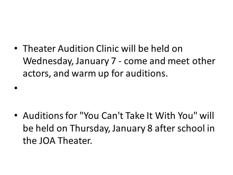 Theater Audition Clinic will be held on Wednesday, January 7 - come and meet other actors, and warm up for auditions.