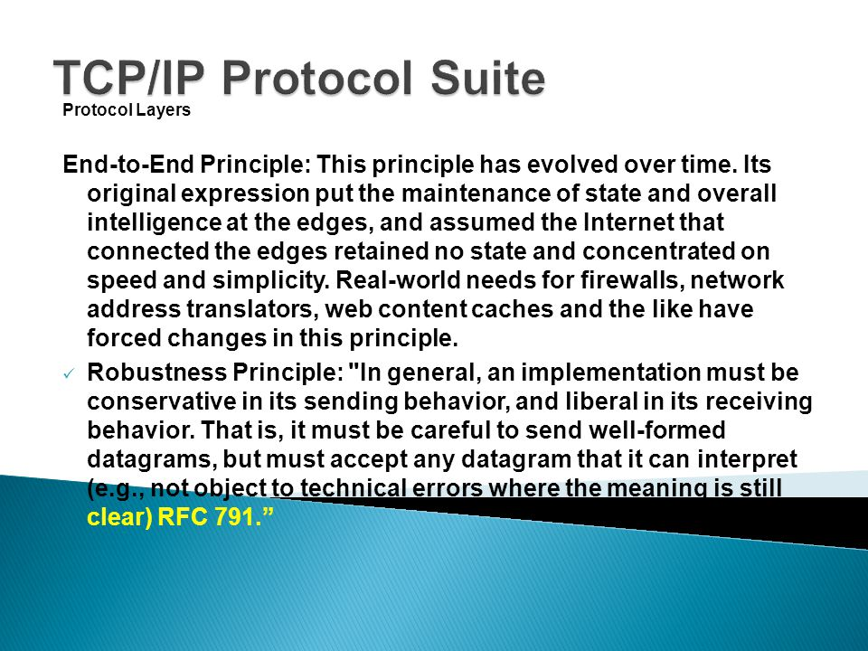 Protocol Layers End-to-End Principle: This principle has evolved over time.
