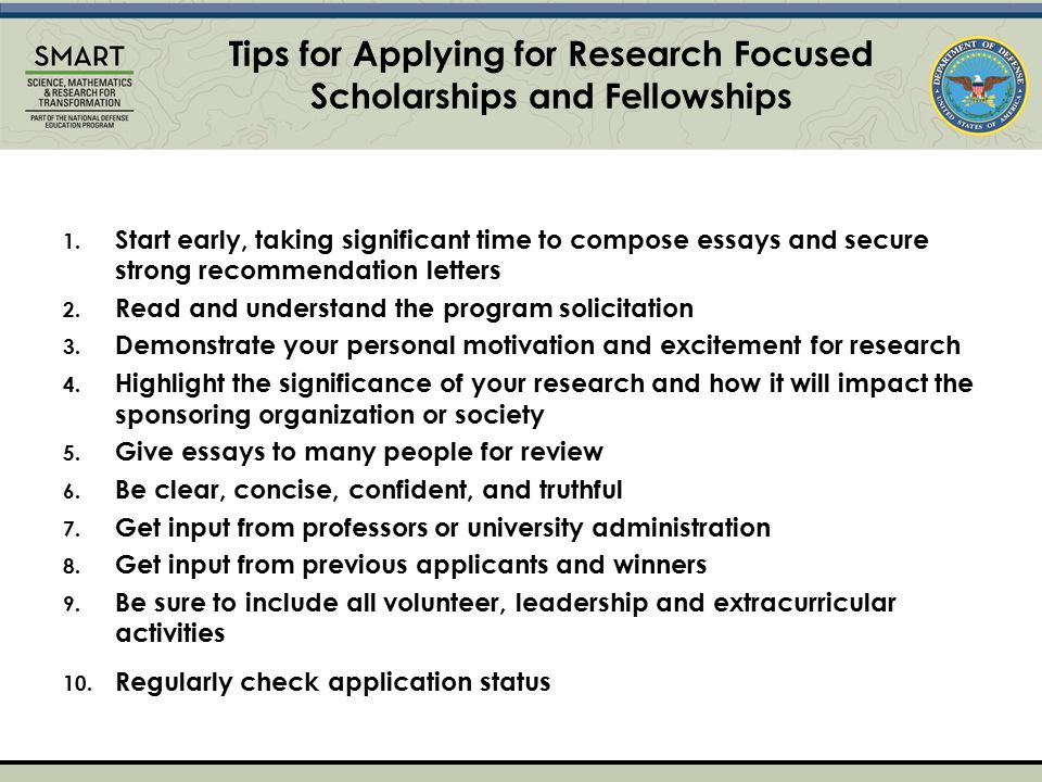 Tips for Applying for Research Focused Scholarships and Fellowships 1.