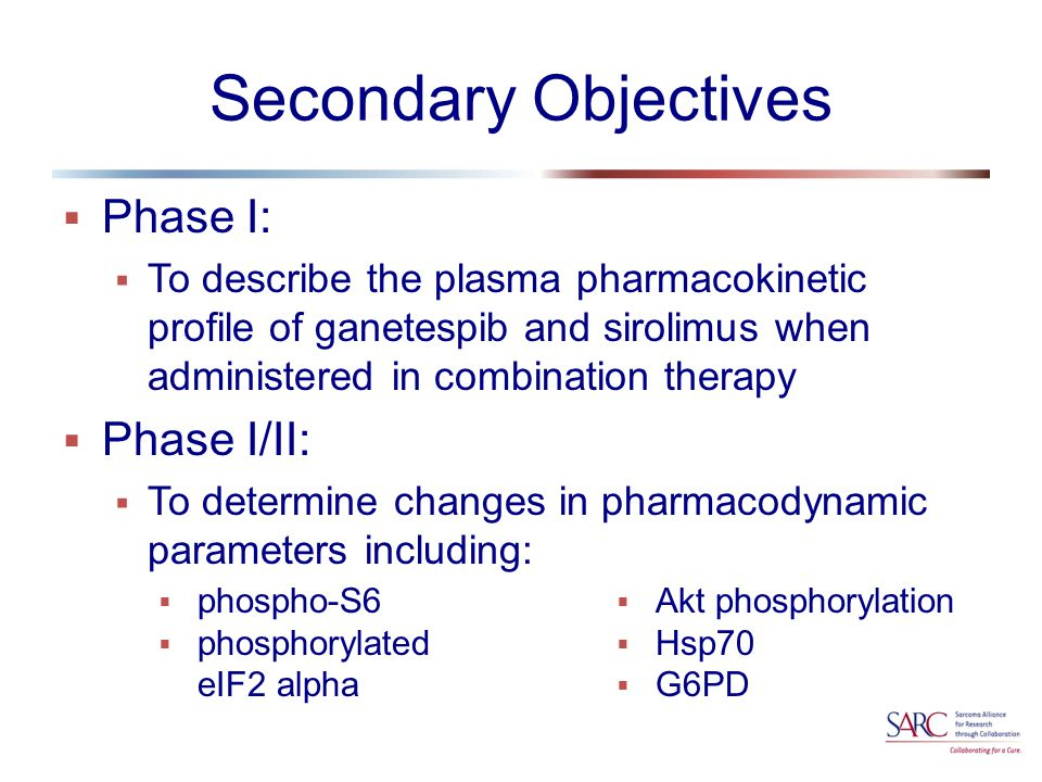 Secondary Objectives  Phase I:  To describe the plasma pharmacokinetic profile of ganetespib and sirolimus when administered in combination therapy  Phase I/II:  To determine changes in pharmacodynamic parameters including:  phospho-S6  phosphorylated eIF2 alpha  Akt phosphorylation  Hsp70  G6PD
