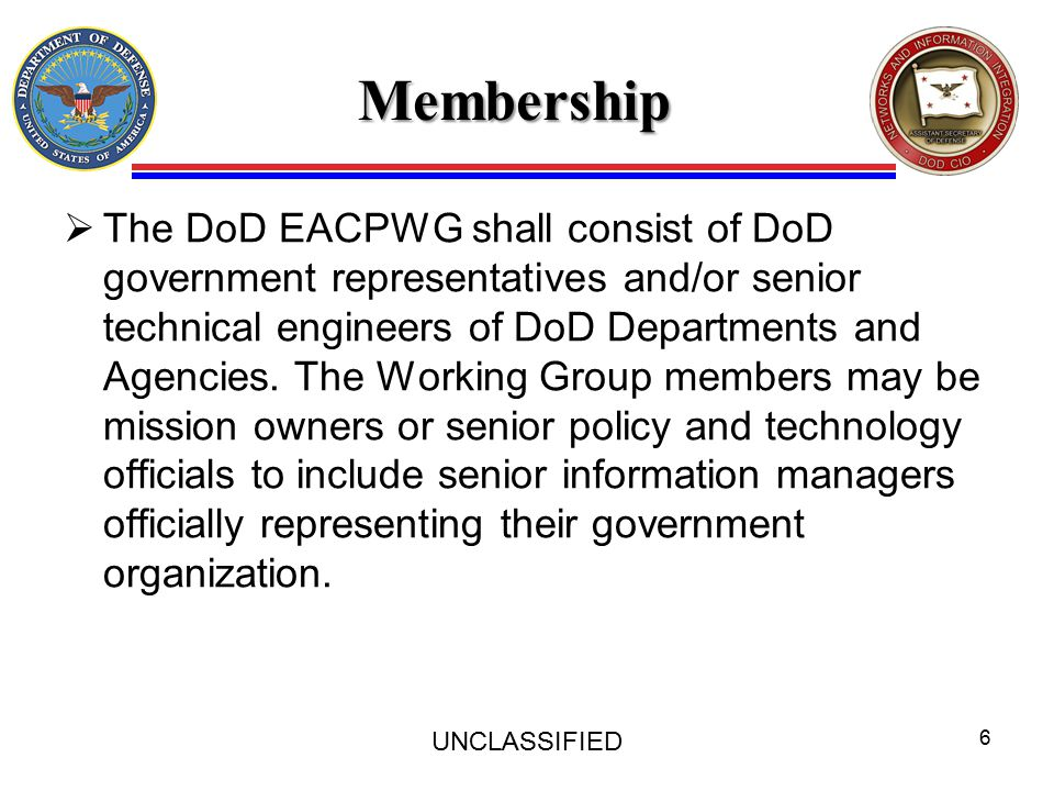 Membership  The DoD EACPWG shall consist of DoD government representatives and/or senior technical engineers of DoD Departments and Agencies.