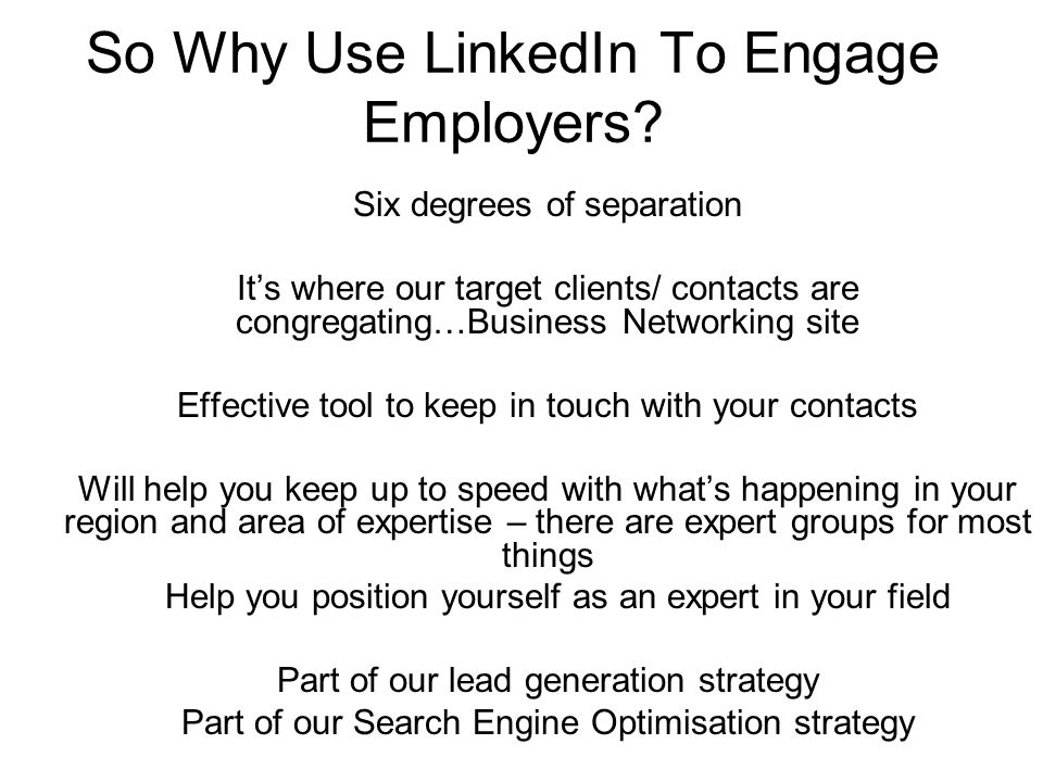 So Why Use LinkedIn To Engage Employers.