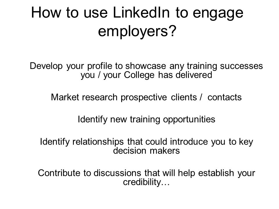 How to use LinkedIn to engage employers.