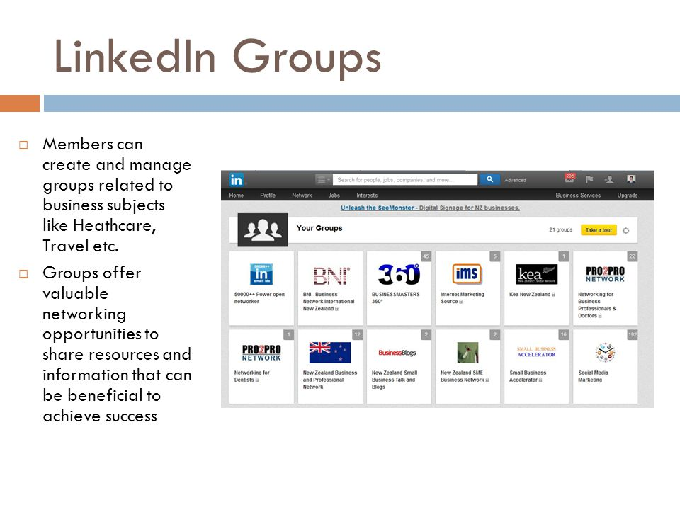 LinkedIn Groups  Members can create and manage groups related to business subjects like Heathcare, Travel etc.