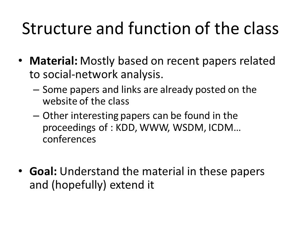 Structure and function of the class Material: Mostly based on recent papers related to social-network analysis.