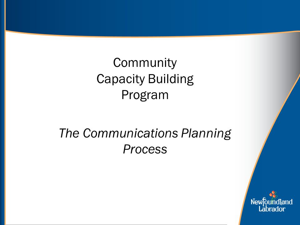Community Capacity Building Program The Communications Planning Process