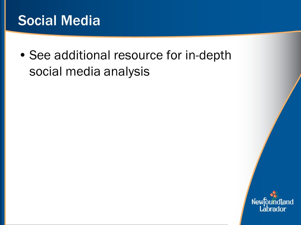 Social Media See additional resource for in-depth social media analysis