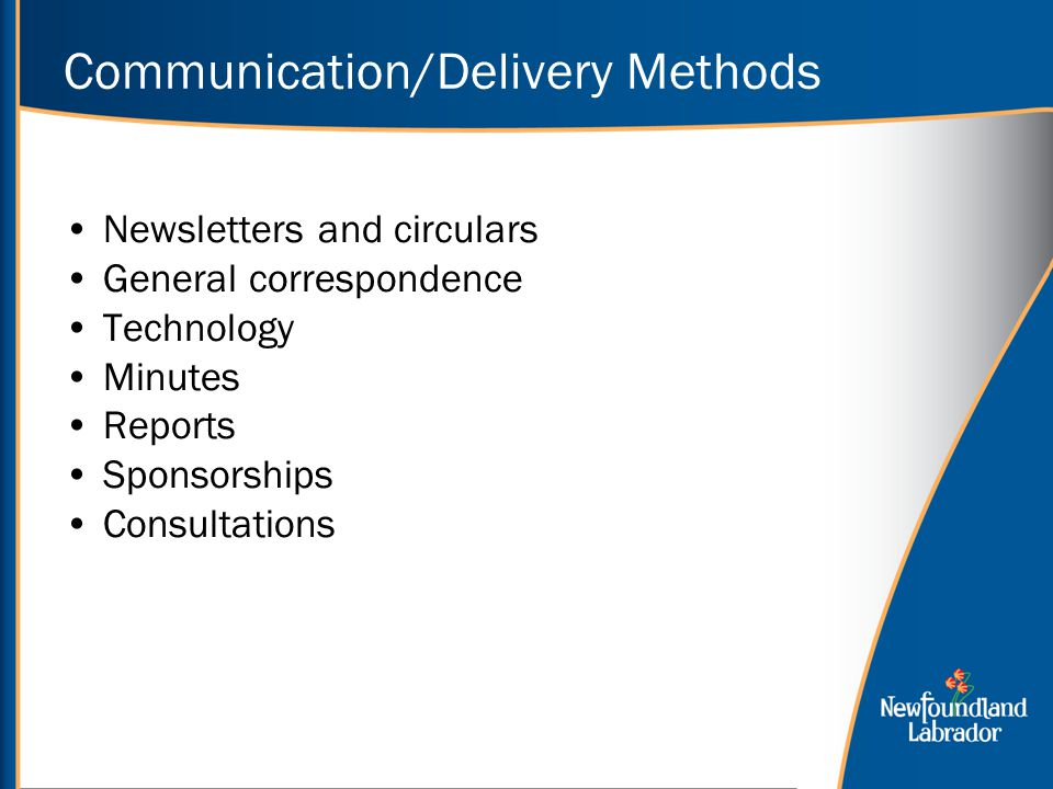 Communication/Delivery Methods Newsletters and circulars General correspondence Technology Minutes Reports Sponsorships Consultations