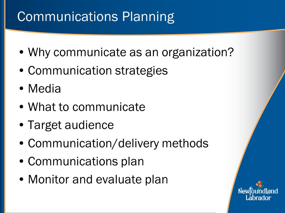 Communications Planning Why communicate as an organization.