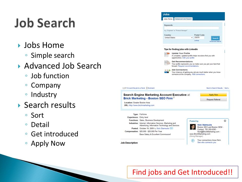  Jobs Home ◦ Simple search  Advanced Job Search ◦ Job function ◦ Company ◦ Industry  Search results ◦ Sort ◦ Detail ◦ Get introduced ◦ Apply Now Find jobs and Get Introduced!!