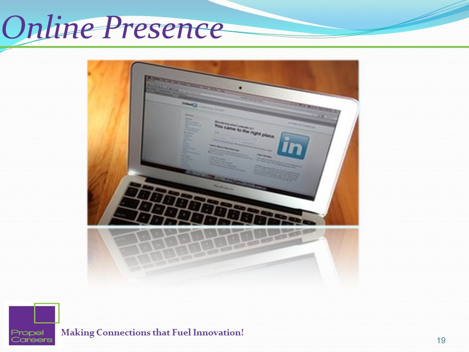 Making Connections that Fuel Innovation! Online Presence 19
