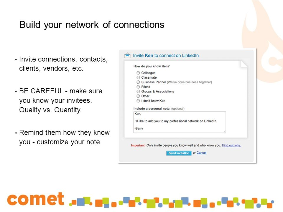 Build your network of connections Invite connections, contacts, clients, vendors, etc.