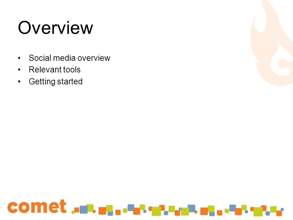 Overview Social media overview Relevant tools Getting started