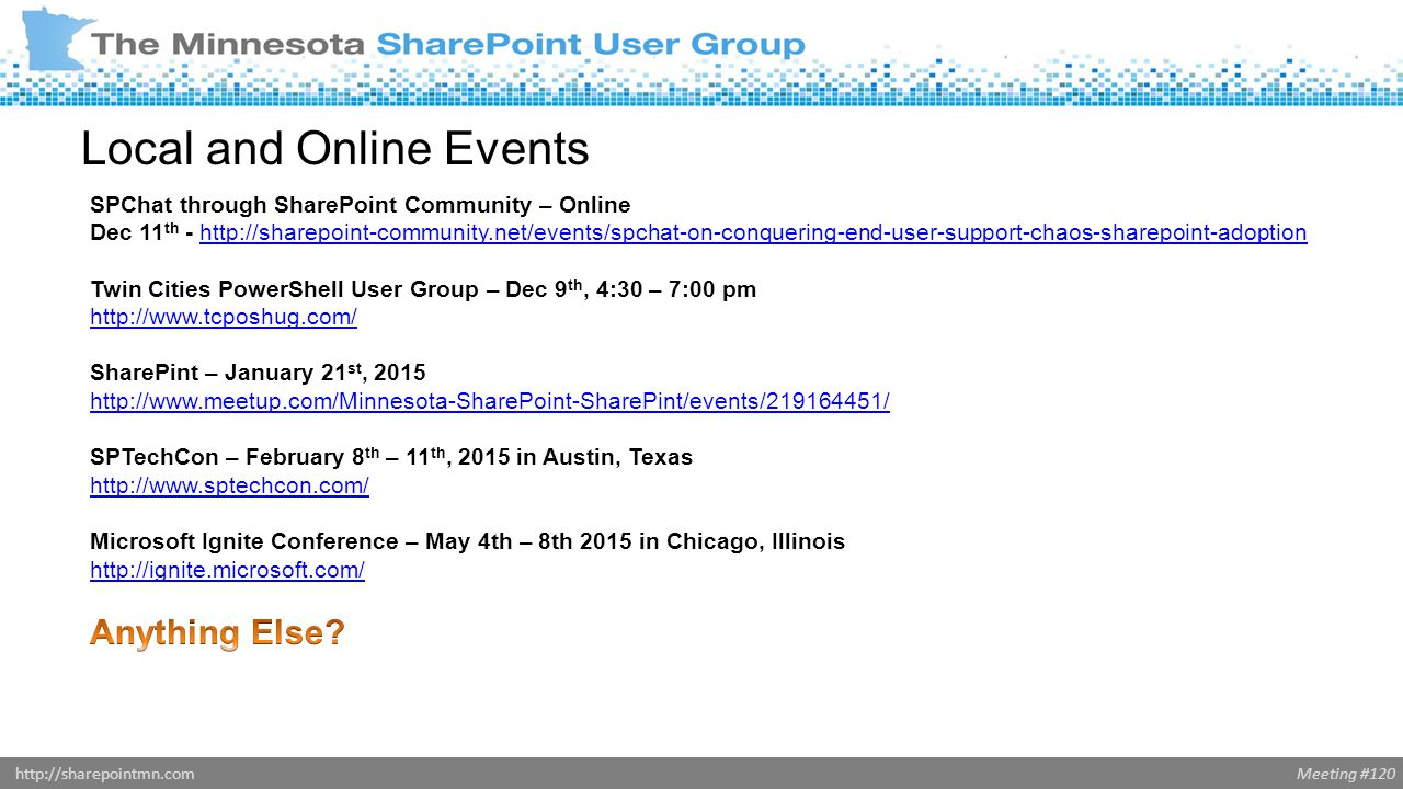 Meeting #120http://sharepointmn.com Local and Online Events