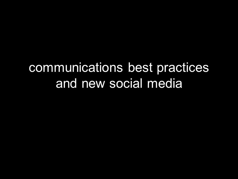 communications best practices and new social media