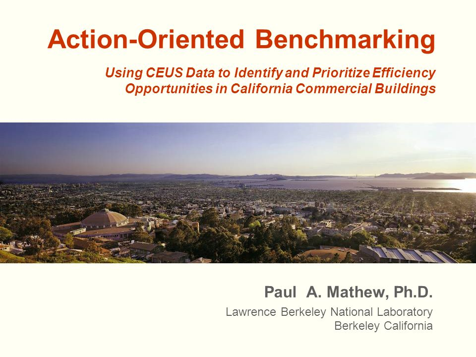 Action-Oriented Benchmarking Paul A. Mathew, Ph.D.