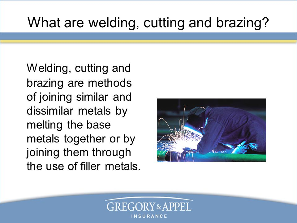 What are welding, cutting and brazing.
