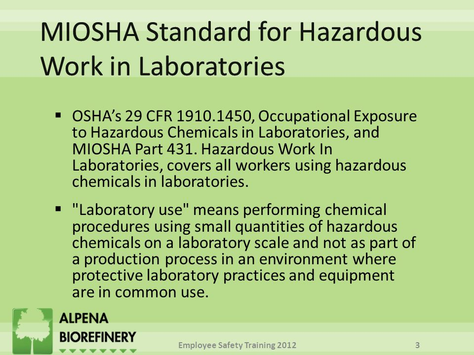  OSHA's 29 CFR , Occupational Exposure to Hazardous Chemicals in Laboratories, and MIOSHA Part 431.