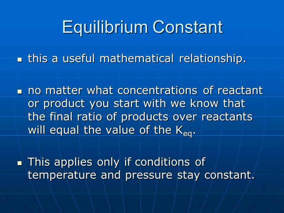 Equilibrium Constant this a useful mathematical relationship.