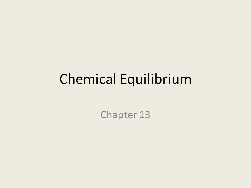 Chemical Equilibrium Chapter 13