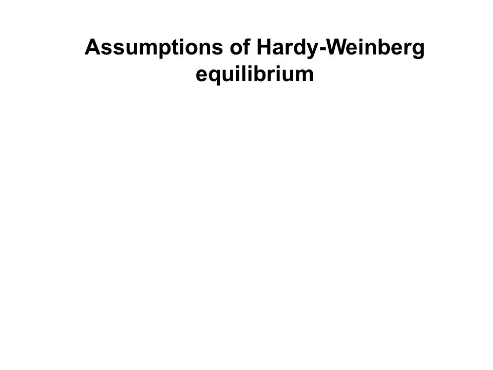 Assumptions of Hardy-Weinberg equilibrium