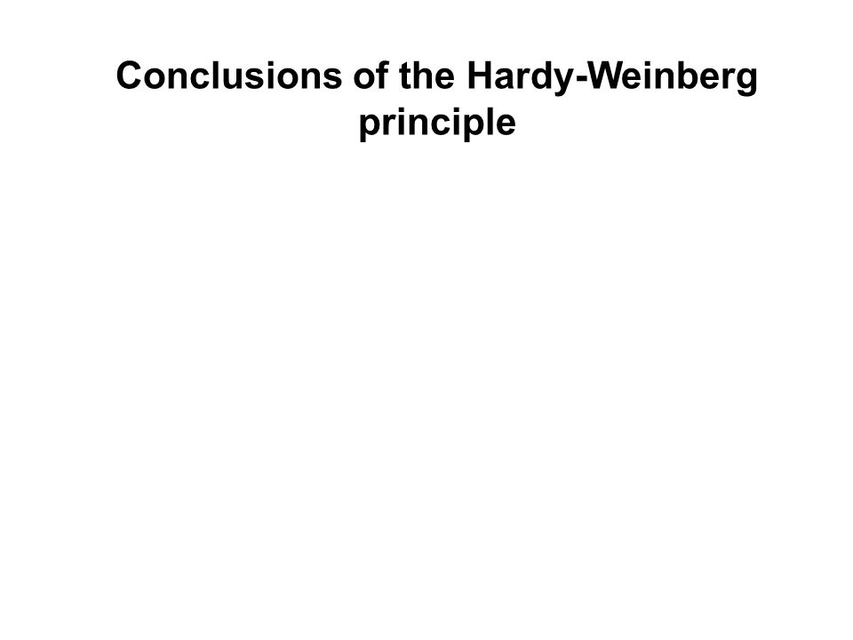 Conclusions of the Hardy-Weinberg principle