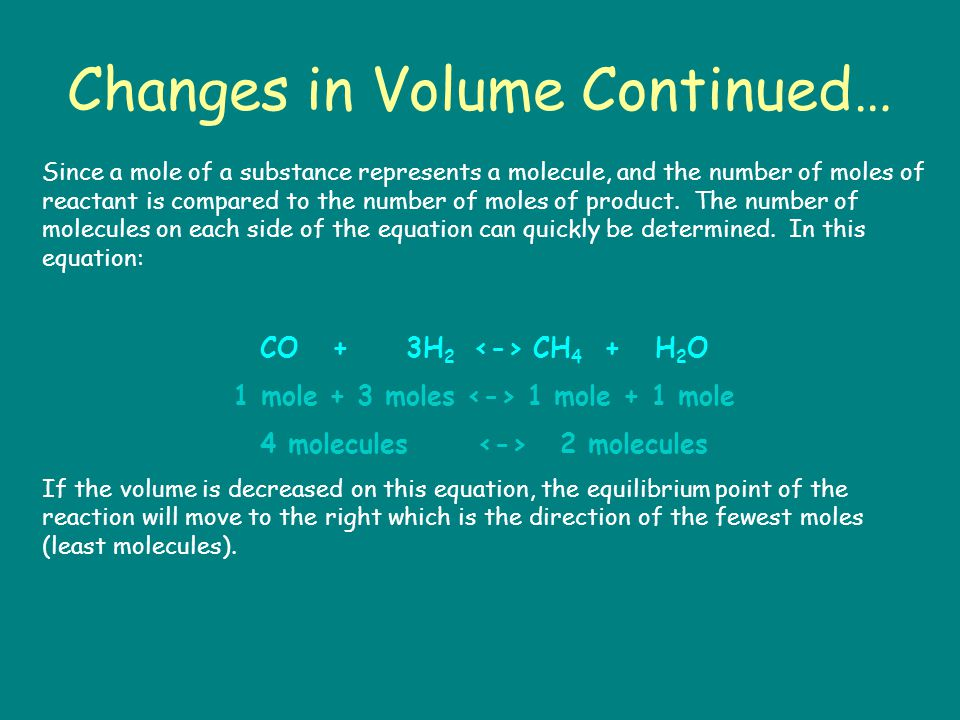 Changes in Volume Continued… Since a mole of a substance represents a molecule, and the number of moles of reactant is compared to the number of moles of product.