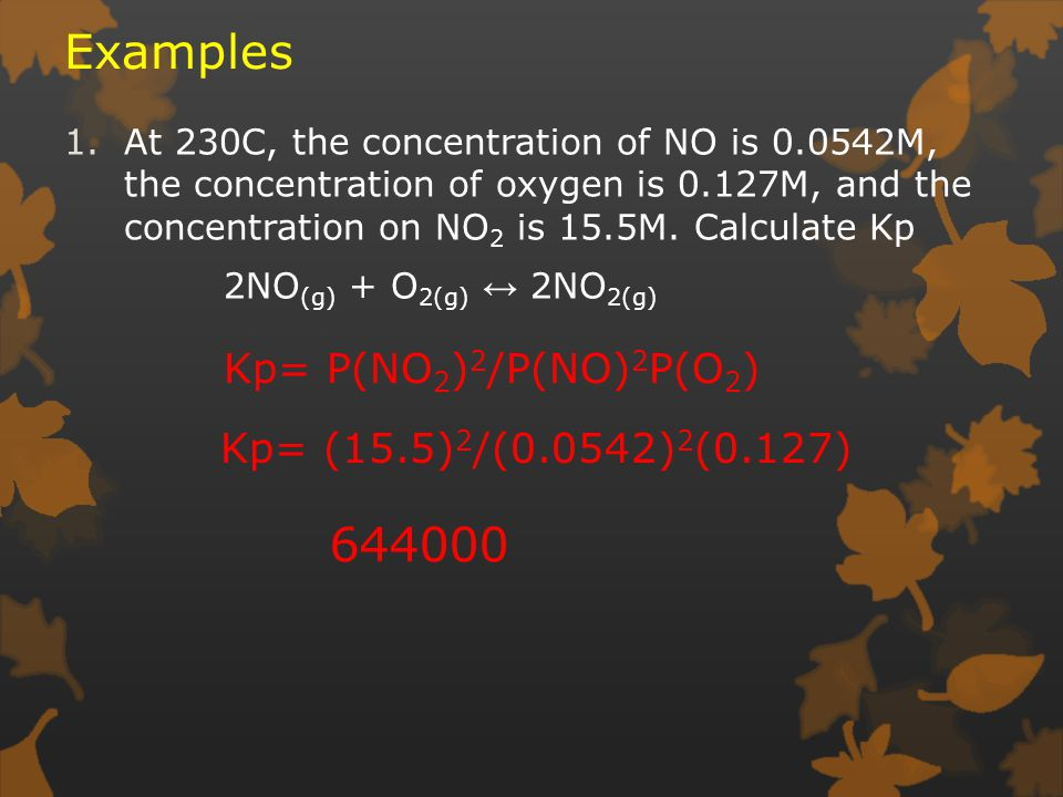 Examples 1.At 230C, the concentration of NO is M, the concentration of oxygen is 0.127M, and the concentration on NO 2 is 15.5M.