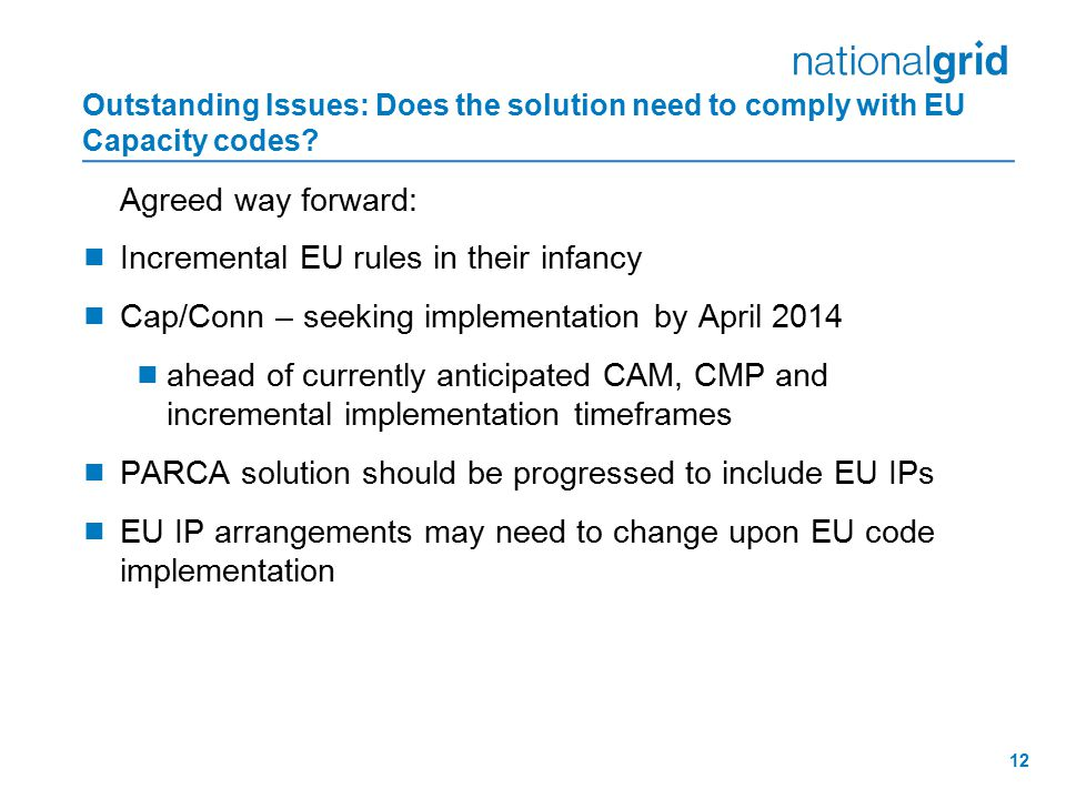 12 Outstanding Issues: Does the solution need to comply with EU Capacity codes.