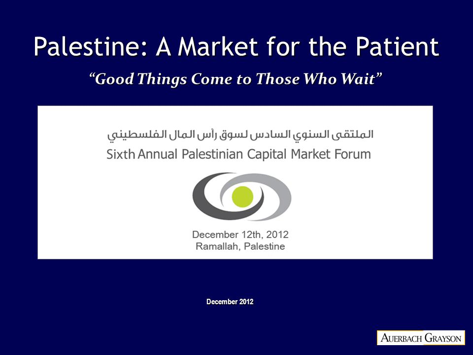 Palestine: A Market for the Patient December 2012 Good Things Come to Those Who Wait