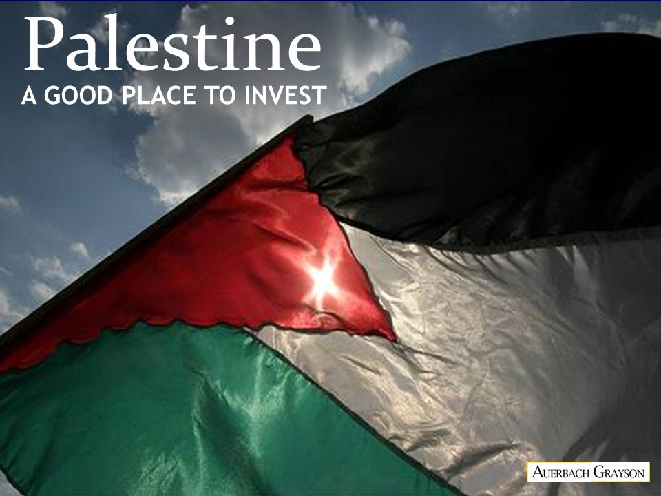 Palestine A GOOD PLACE TO INVEST