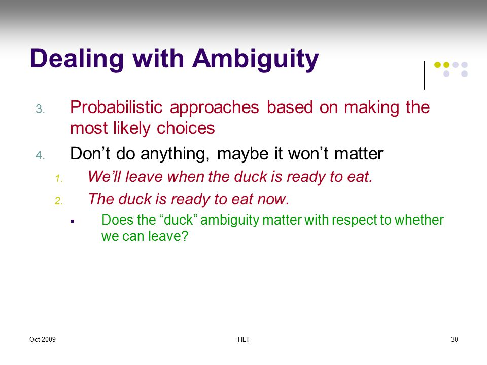 Oct 2009HLT30 Dealing with Ambiguity 3.