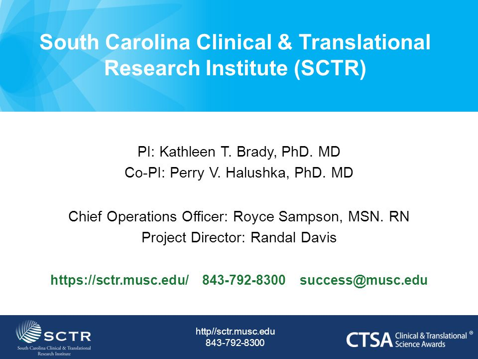 South Carolina Clinical & Translational Research Institute (SCTR) PI: Kathleen T.