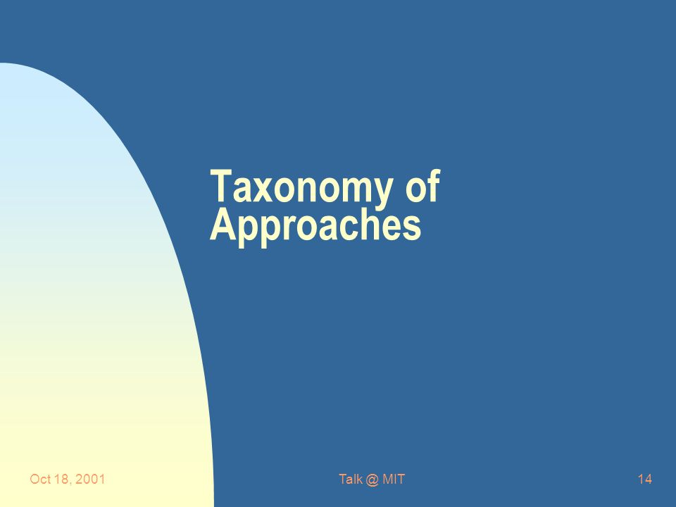 Oct 18, MIT14 Taxonomy of Approaches