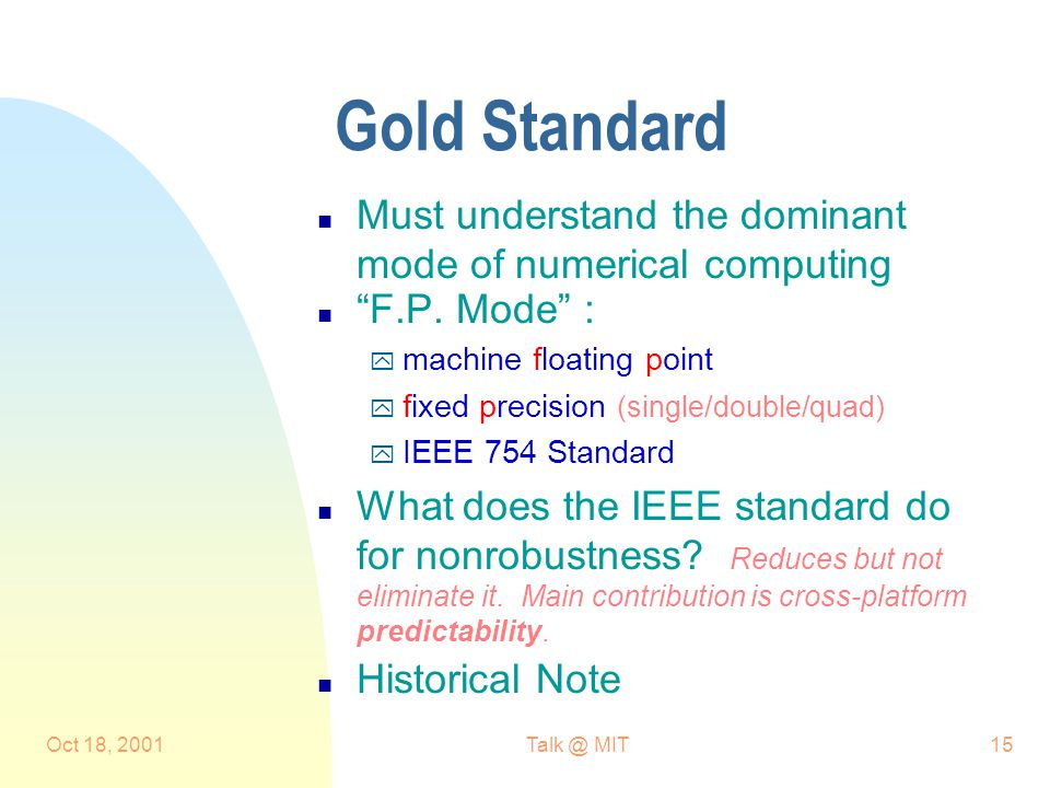 Oct 18, MIT15 Gold Standard n Must understand the dominant mode of numerical computing n F.P.