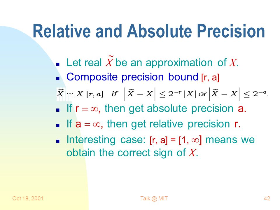 Oct 18, MIT42 Relative and Absolute Precision Let real X be an approximation of X.