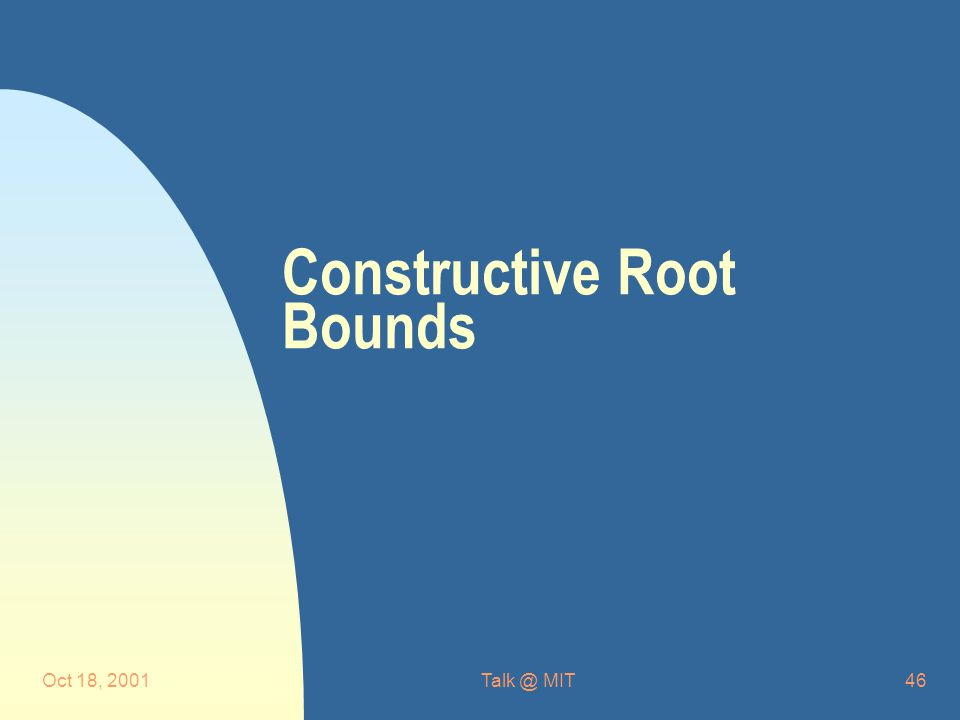 Oct 18, MIT46 Constructive Root Bounds