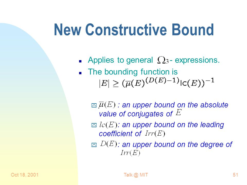 Oct 18, MIT51 New Constructive Bound n Applies to general - expressions.