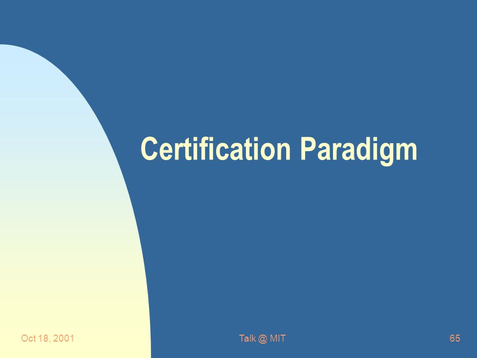 Oct 18, MIT65 Certification Paradigm