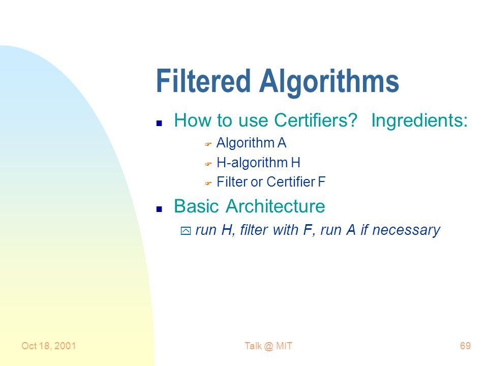 Oct 18, MIT69 Filtered Algorithms n How to use Certifiers.