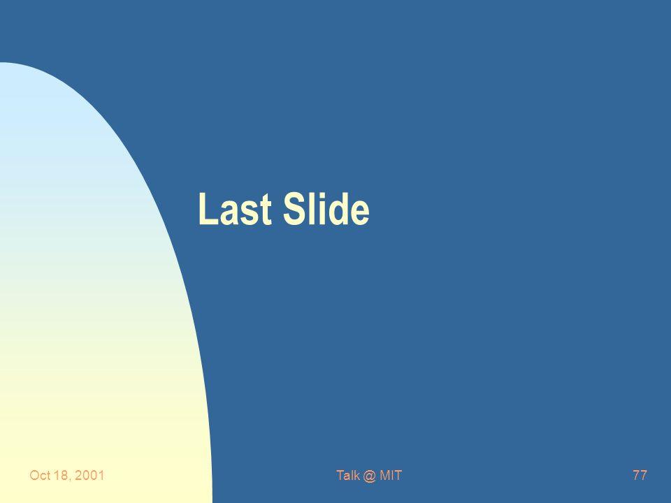 Oct 18, 2001Talk @ MIT77 Last Slide
