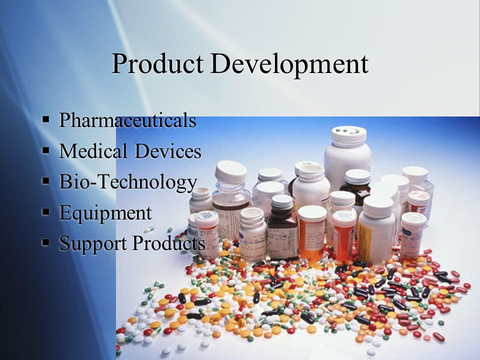 Product Development  Pharmaceuticals  Medical Devices  Bio-Technology  Equipment  Support Products  Pharmaceuticals  Medical Devices  Bio-Technology  Equipment  Support Products